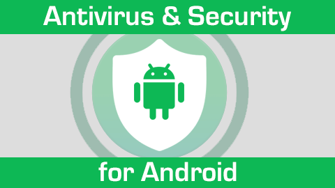 Best free Antivirus and Security apps for Android